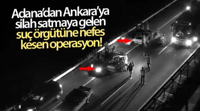 Adana'dan Ankara'ya silah satmaya gelen suç örgütüne nefes kesen operasyon